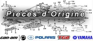 Pieces d'origine CAN-AM, POLARIS, TGB, YAMAHA pour Quad et SSV